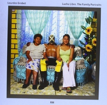 Lucha Libre. The Family Portraits - Lourdes Grobet - Lourdes Grobet