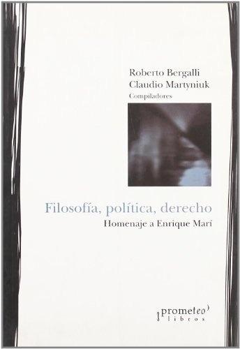 Filosofia Politica Derecho Homenaje A Enrique Mari - Bergall - BERGALLI, MARTYNIUK
