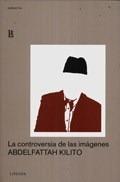 Controversia De Las Imagenes, La - KILITO, ABDELFATTAH
