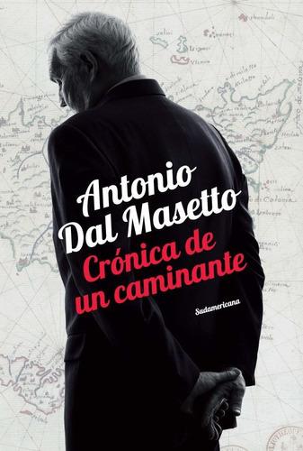 Cronica De Un Caminante - Antonio Dal Masetto - Antonio Dal Masetto