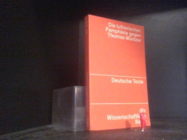 Die lutherischen Pamphlete gegen Thomas Müntzer. Hrsg.: Ludwig, Fischer: