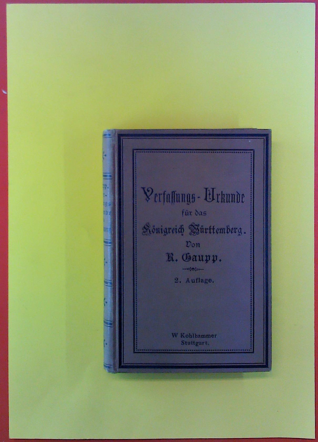 Verfassungs-Urkunde für das Königreich Württemberg vom 25.: R. Gaupp