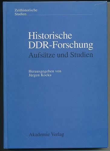 Historische DDR-Forschung. Aufsätze und Studien. Herausgegeben von: Kocka, Jürgen (Hg.):