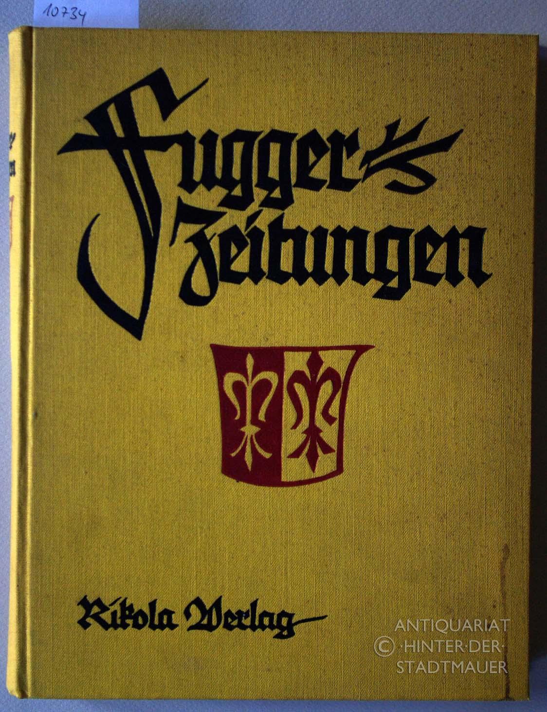 Fugger-Zeitungen. Ungedruckte Briefe an das Haus Fugger: Klarwill, Victor von