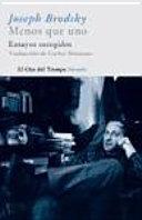 Menos que uno: Ensayos escogidos|Volume 8 of El Ojo Del Tiempo| - Brodsky, Joseph