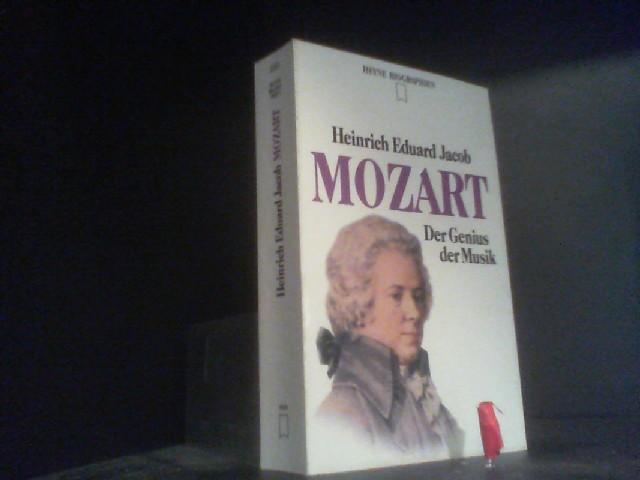 Mozart. Der Genius der Musik.: Jacob, Heinrich Eduard: