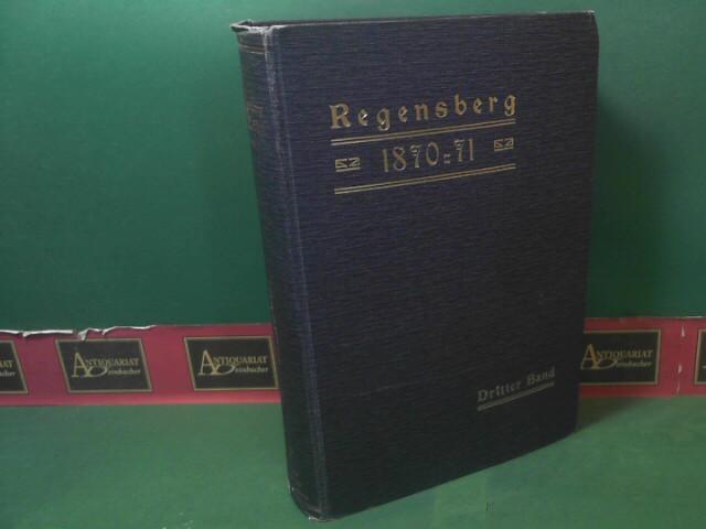 1870/71 - Der deutsch-französische Krig nach den: Regensberg, Friedrich: