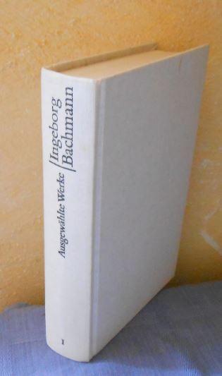 Ausgewählte Werke in drei Bänden. Band 1: Gedichte, Hörspiele, Schriften - Ingeborg Bachmann