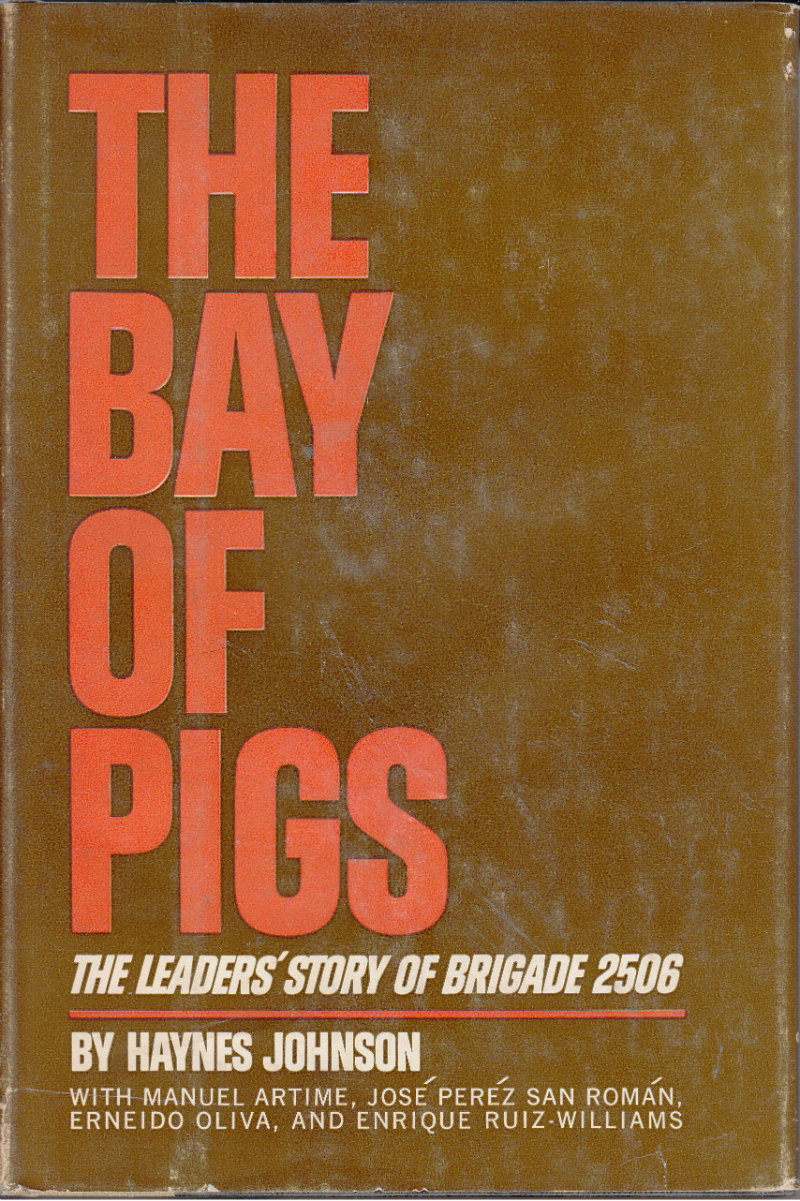 The Bay of Pigs: The Leaders' Story: Johnson, Haynes; Artime,