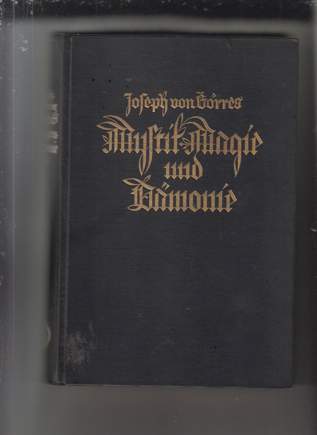 Mystik Magie und Damonie: Die Christliche Mystik: Gorres, Joseph von
