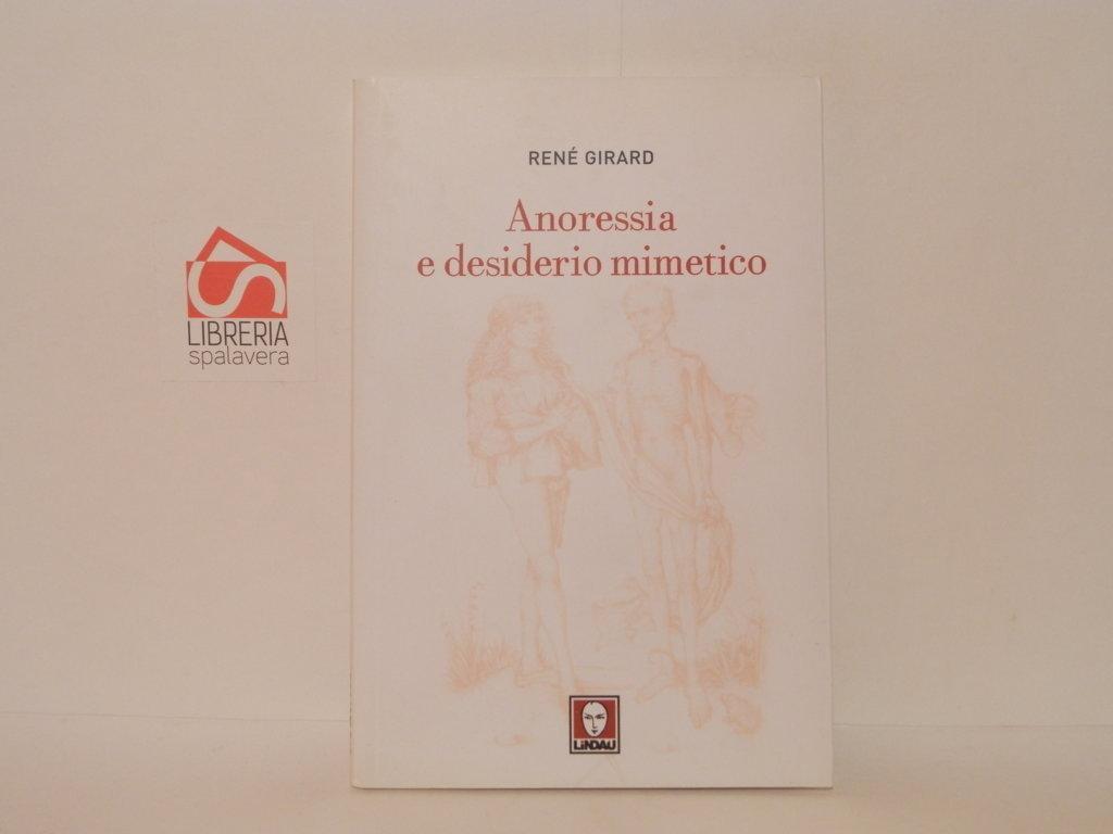 Anoressia e desiderio mimetico - Girard, René