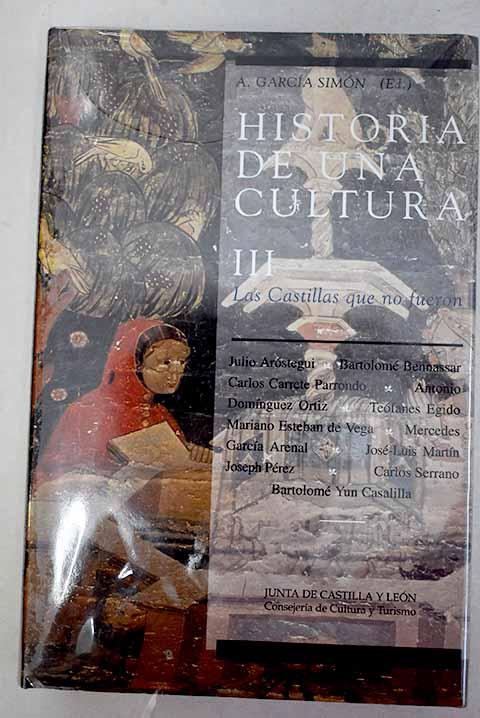 Historia de una cultura, tomo III: Las Castillas que no fueron - Aróstegui, Julio