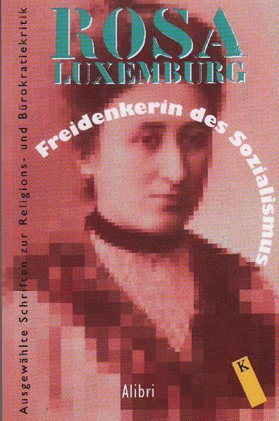 Freidenkerin des Sozialismus: ausgewa?hlte Schriften zur Religions- und Bu?rokratiekritik - Luxemburg, Rosa; Jestrabek, Heiner