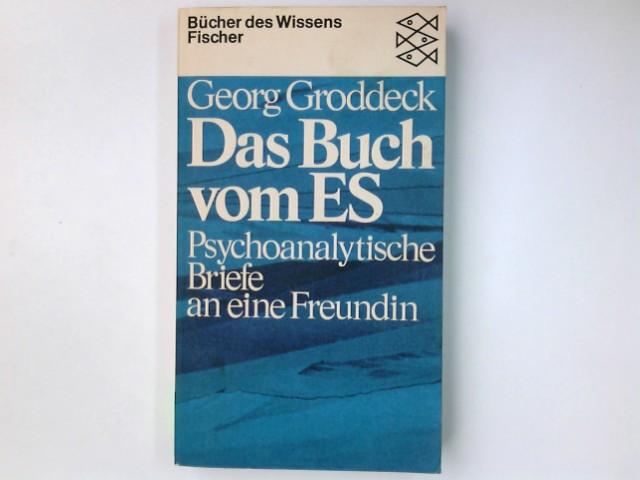 Das Buch vom Es : psychoanalyt. Briefe: Groddeck, Georg: