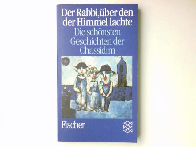 Der Rabbi, über den der Himmel lachte : d. schönsten Geschichten d. Chassidim. Georg Langer. Vorw. von Gershom Scholem. Aus d. Tschech. von Friedrich Thierberger / Fischer ; 5457 - Langer, JiÅ™í