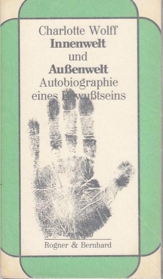 Innenwelt und Aussenwelt ; On the way to myself ; Autobiographie eines Bewußtseins / Charlotte Wolff, Übers. aus d. Engl. von Christel Buschmann; Reihe Passagen - Wolff, Charlotte