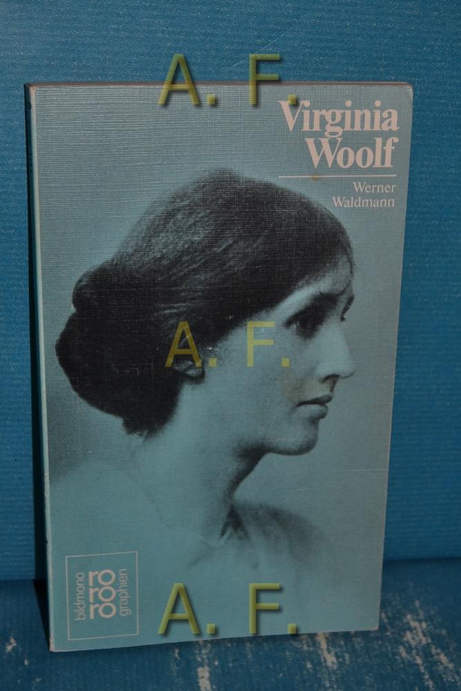 Virginia Woolf. mit Selbstzeugnissen und Bilddokumenten dargest. von / Rowohlts Monographien 323 - Waldmann, Werner