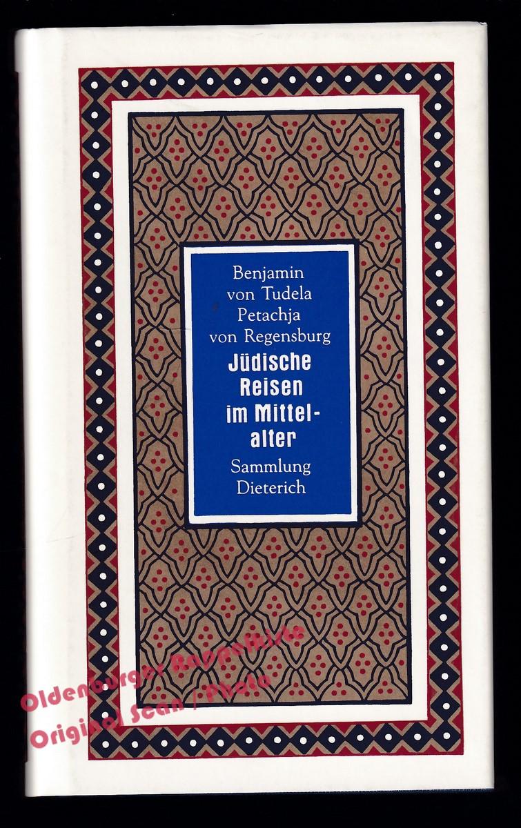 Jüdische Reisen im Mittelalter - Tudela, Binjamin: Tudela, Binjamin von/