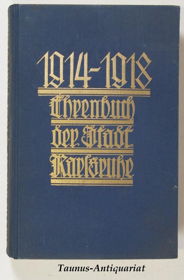 Ehrenbuch der Stadt Karlsruhe 1914 -1918.: Finter, J. (Vorwort)