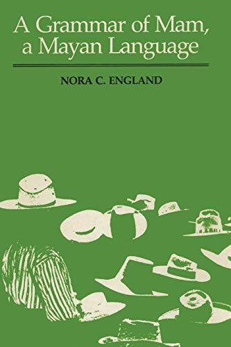 A Grammar of Mam, A Mayan Language (Texas Linguistics) - England, Nora C.