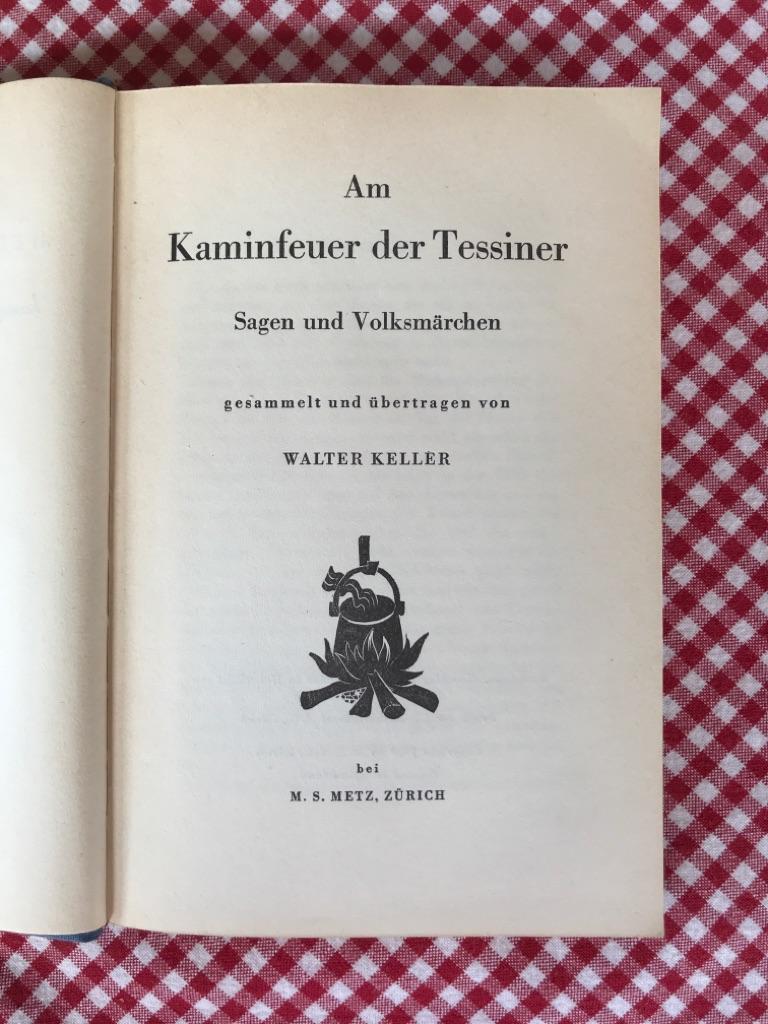 Am Kaminfeuer der Tessiner: Sagen und Volksmärchen: Müller, Hans Richard
