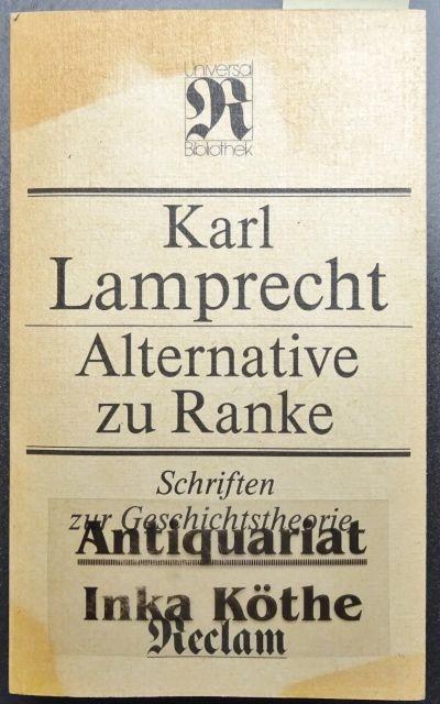 Alternative zu Ranke : Schriften zur Geschichtstheorie: Lamprecht, Karl: