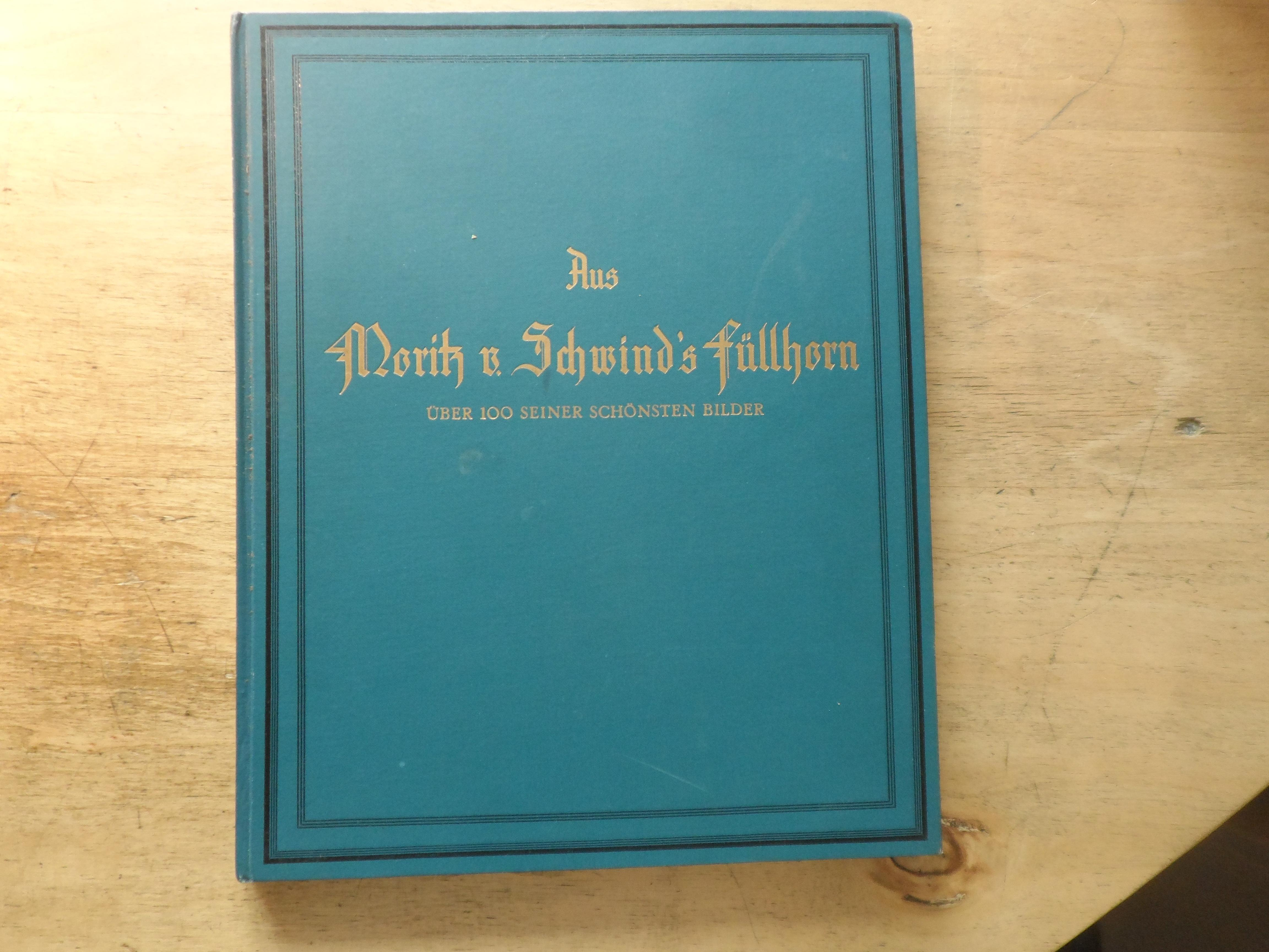 Aus Moritz v. Schwind's Füllhorn - über: Ostini,Fritz v.