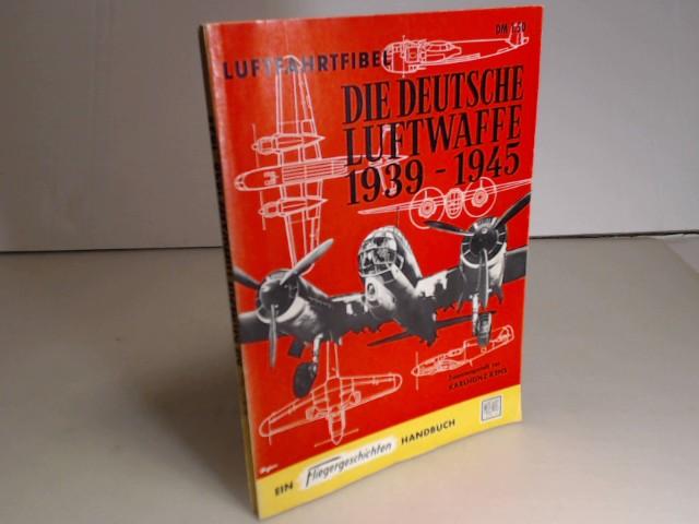Die deutsche Luftwaffe 1939-1945. (= Luftfahrtfibel /: Kens, Karlheinz.