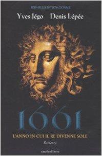 1661. L'anno in cui il re divenne Sole - Jégo, Yves