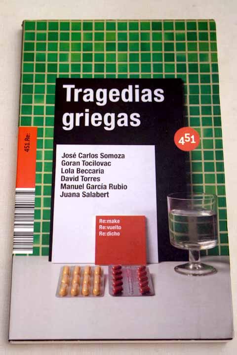Tragedias griegas - Jose Carlos Somoza; Goran Tocilovac; Lola Beccaria; David Torres; Manuel Garcia Rubio; Juana Salabert