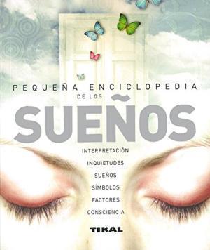 Pequeña Enciclopedia De Los Sueños - Jose Luis Alcaraz