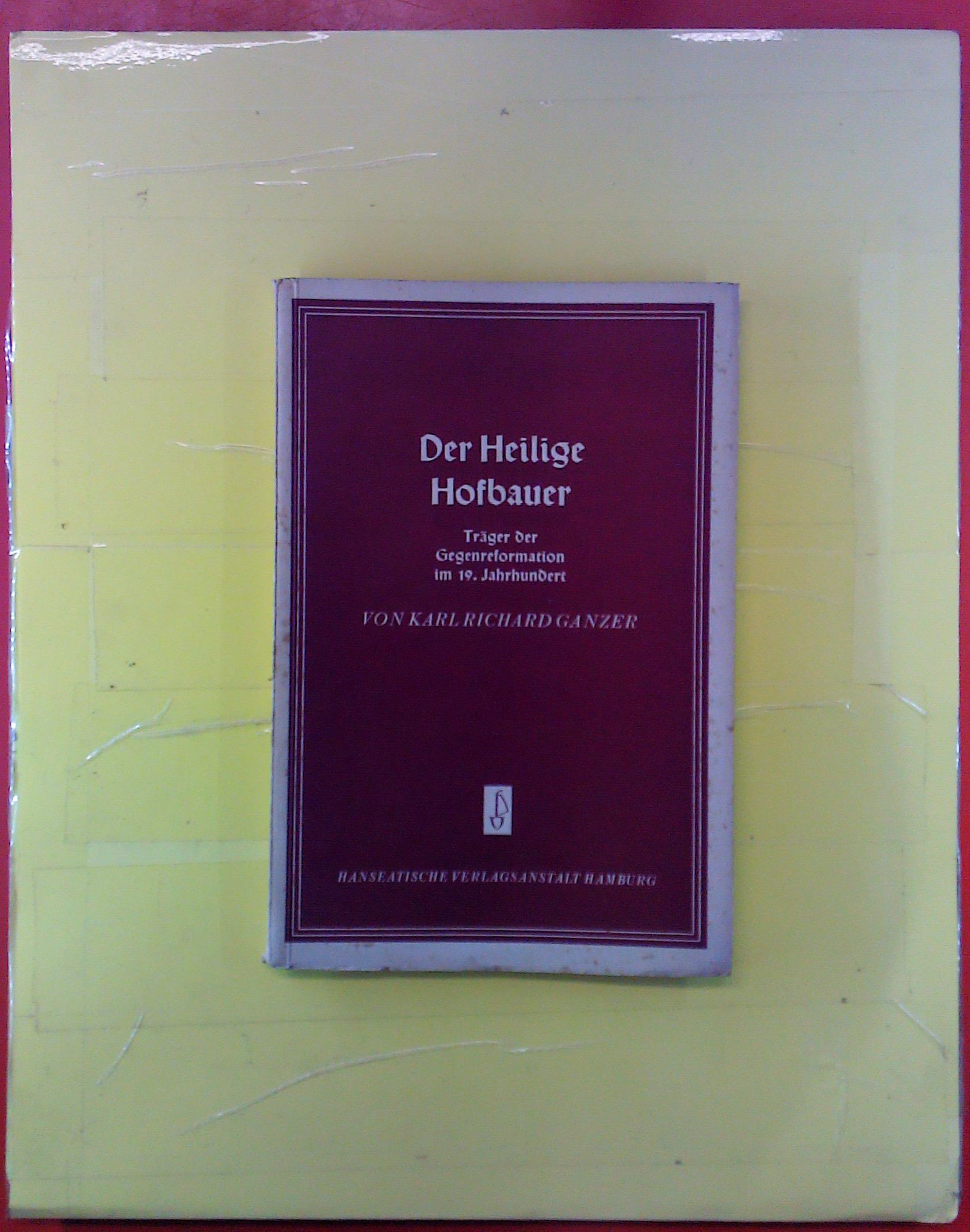 Der Heilige Hofbauer, Träger der Gegenreformation im: Karl Richard Ganzer