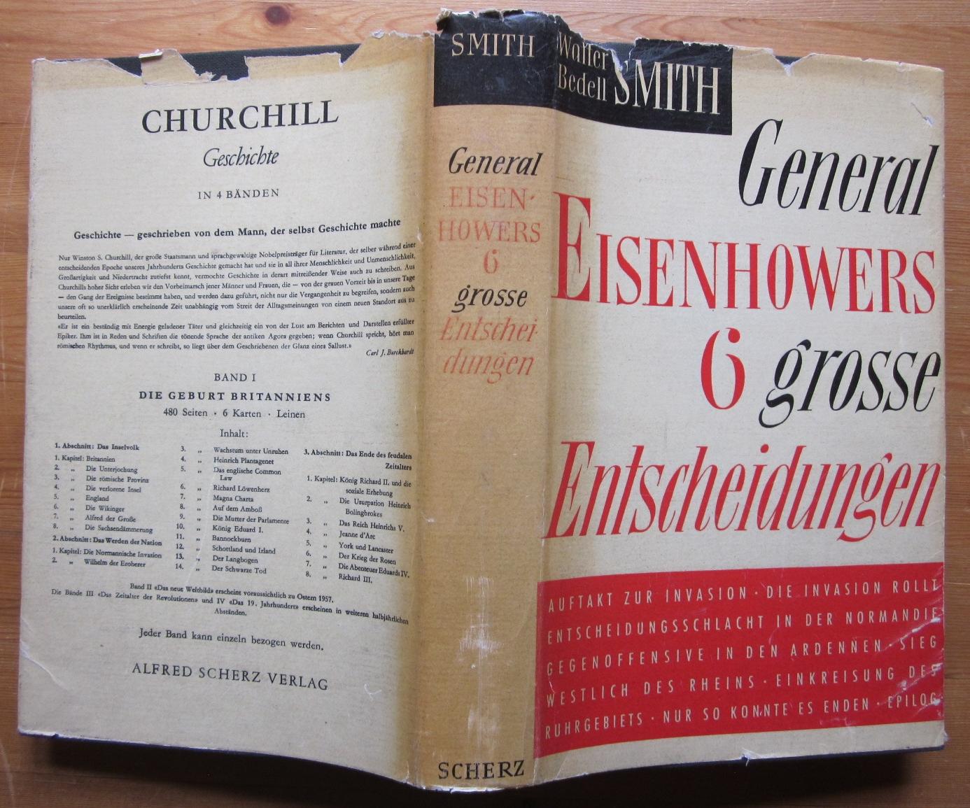General Eisenhowers sechs große Entscheidungen (Europa 1944-1945).: Smith, Walter Bedell: