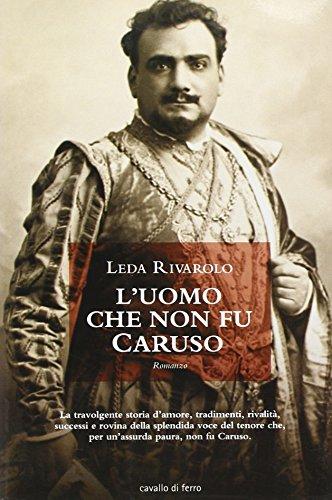 L'uomo che non fu Caruso - Rivarolo, Leda