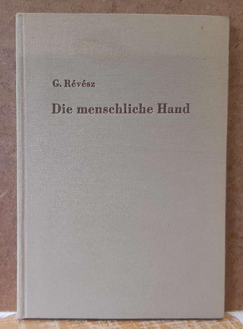 Die menschliche Hand (Eine psychologische Studie): Revesz, G. Dr.