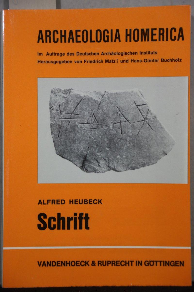 Schrift (= Archeologia Homerica, die Denkmäler und: Heubeck, Alfred: