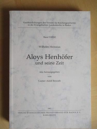 Aloys Henhöfer und seine Zeit. Neu hrsg.: Heinsius, Wilhelm: