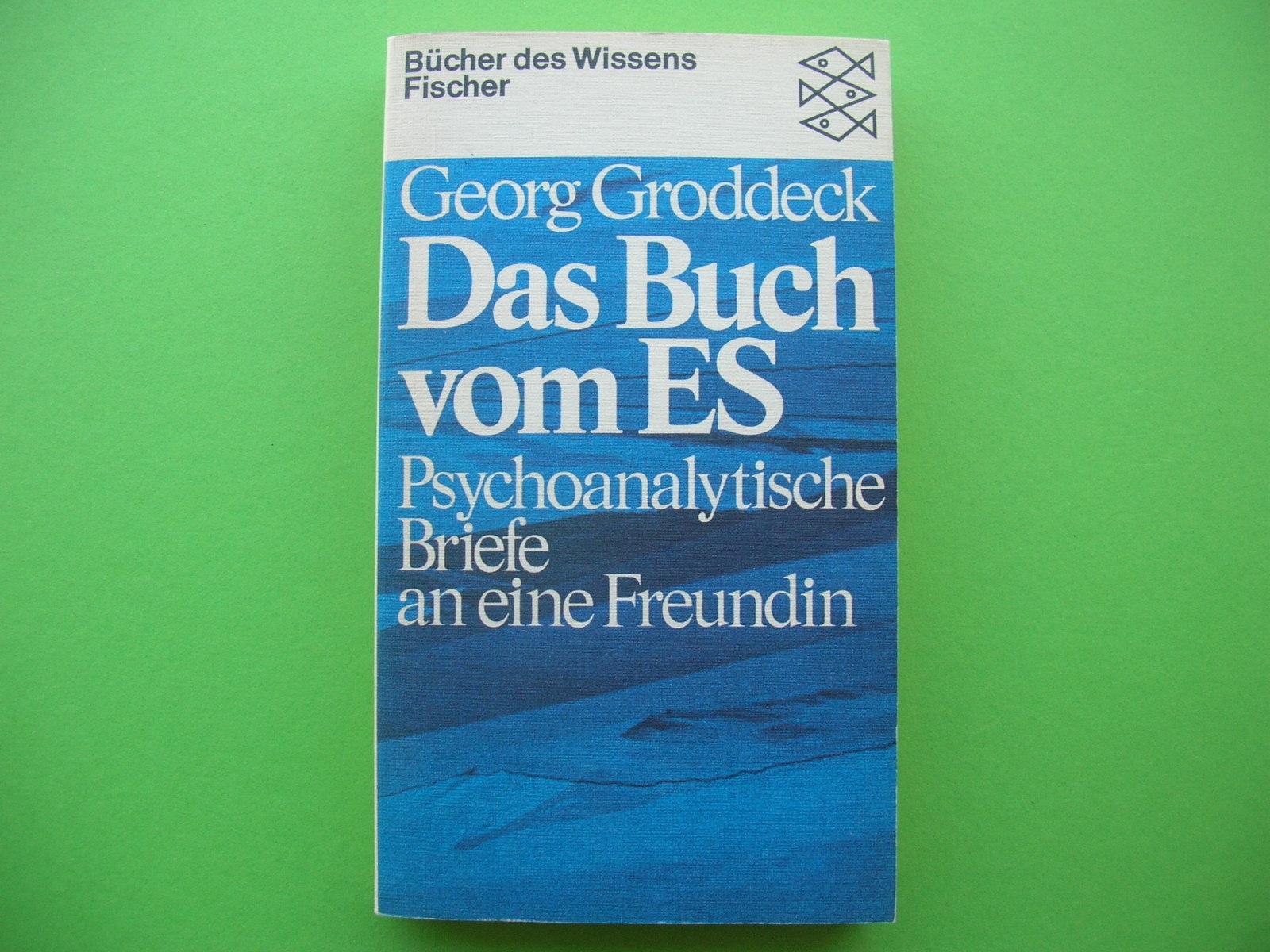 Das Buch vom Es: Georg Groddeck