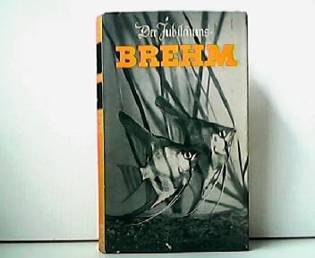 Der Jubiläums-Brehm. Brehms Tierleben - Jubiläums-Ausgabe in: A. E. Brehm: