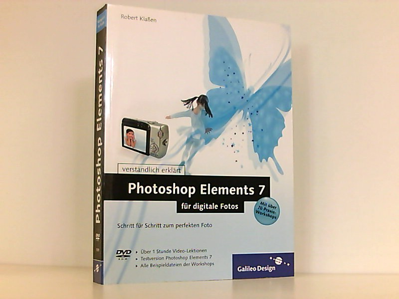 Photoshop Elements 7 für digitale Fotos (Galileo Design) - Klaßen, Robert