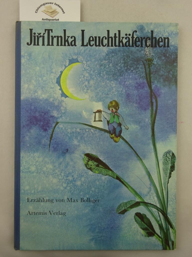 Leuchtkäferchen. Erzählt von Max Bolliger.: Trnka, Jiri und