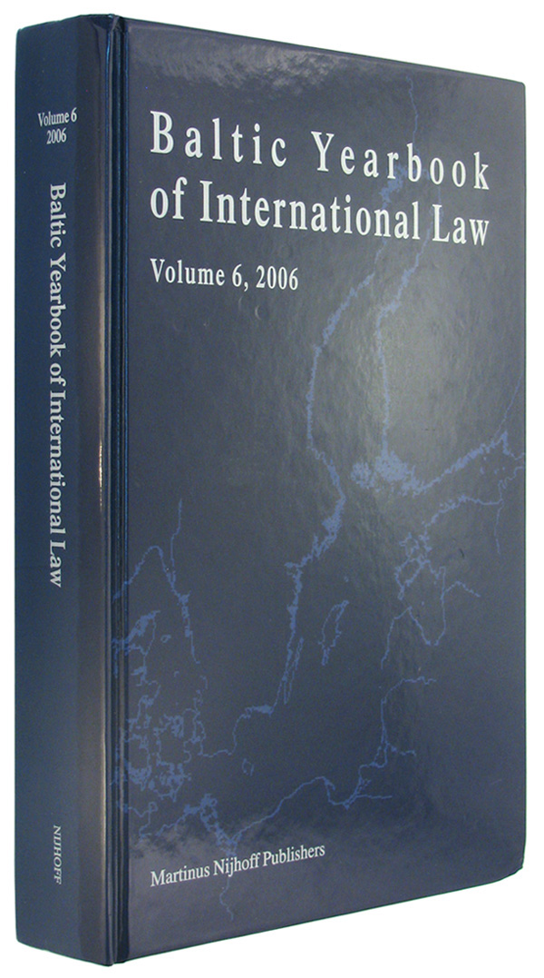 Baltic Yearbook of International Law, Volume 6, 2006. - Laurin, Carin (editor); editorial note by Ineta Ziemele; introduction by Bruno Simma.