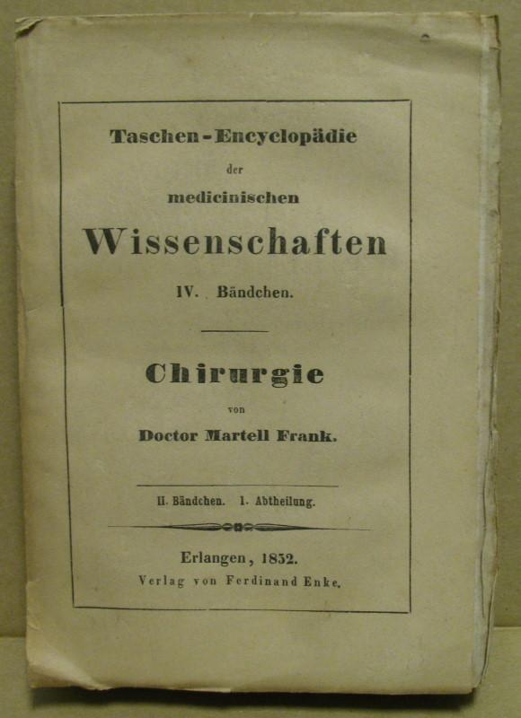 Taschen-Encyclopädie der medicinischen Wissenschaften. IV. Bändchen: Chirurgie.: Frank, Martell: