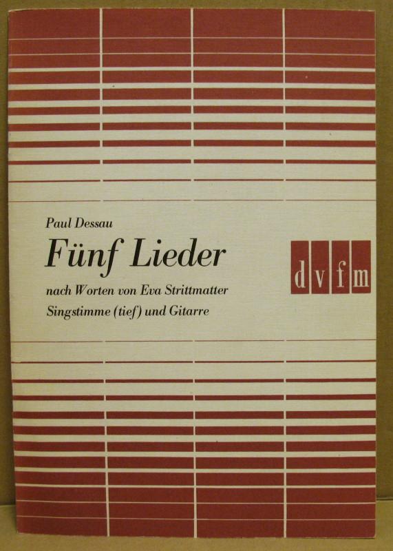 Fünf Lieder nach Worten von Eva Strittmatter: Dessau, Paul: