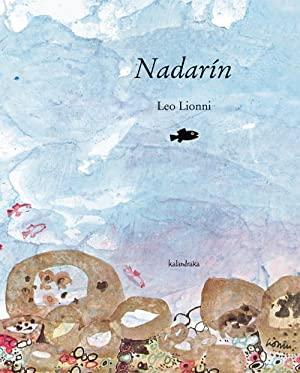 Nadarín. Título original: Swimmy. Traducido del inglés por Xosé Manuel González Barreiro. - Lionni (texto y ilust.), Leo