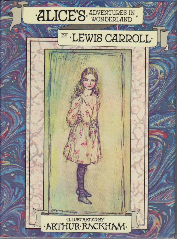 Alice in Wonderland Ill. by Arthur Rackham: Carroll, Lewis: