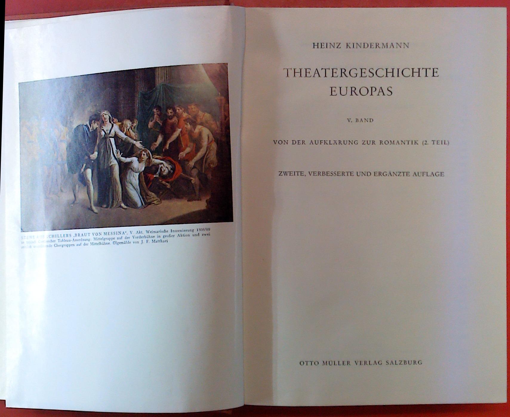 Theatergeschichte Europas V. Band. Von der Aufklärung zur Romantik (2. Teil). Zweite, verbesserte und ergänzte Auflage. - Heinz Kindermann