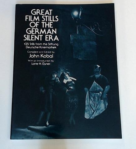 Great Film Stills of the German Silent: Kobal, John and