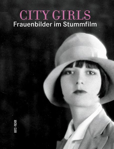 City Girls Frauenbilder im Stummfilm - Jatho, Gabriele und Rainer Rother