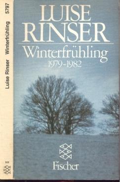 Winterfrühling. 1979 - 1982. - Rinser, Luise.